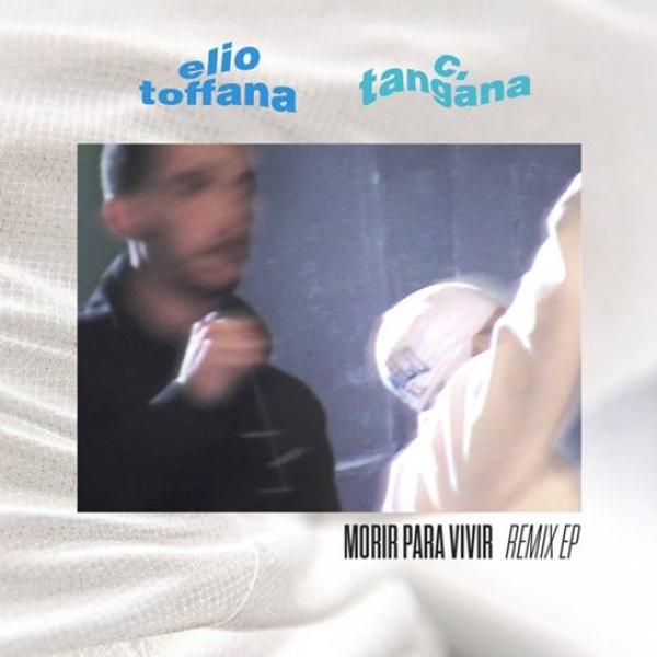 Elio Toffana & C. Tangana - Morir Para Vivir REMIX EP