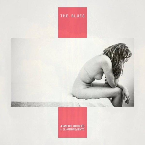 Juancho Marqués y Elhombreviento - The blues (Ficha)
