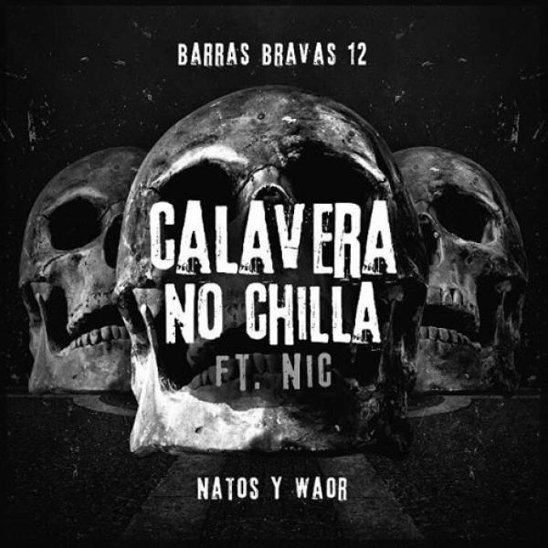 Natos y Waor - Calavera no chilla