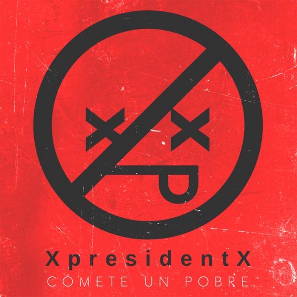 XpresidentX - Cómete un pobre (Descarga)