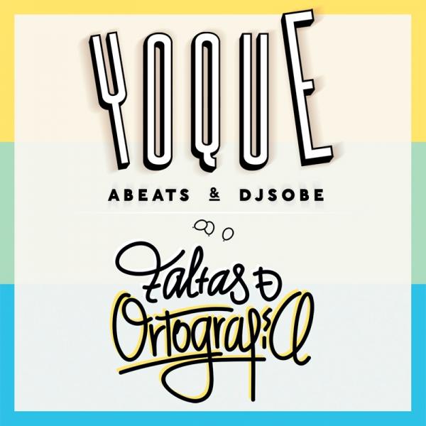 Yoque, Abeats y Dj Sobe - Faltas de ortografía (Info)