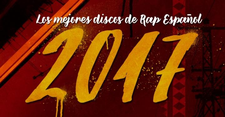 Los mejores discos de Rap Español 2017