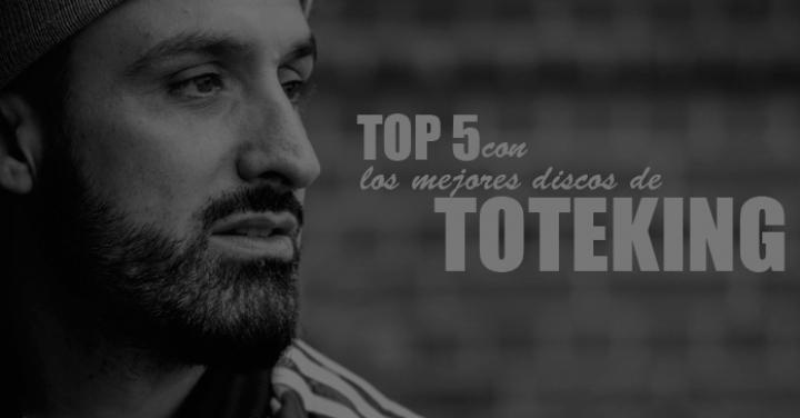 Top 5 con los mejores discos de Toteking