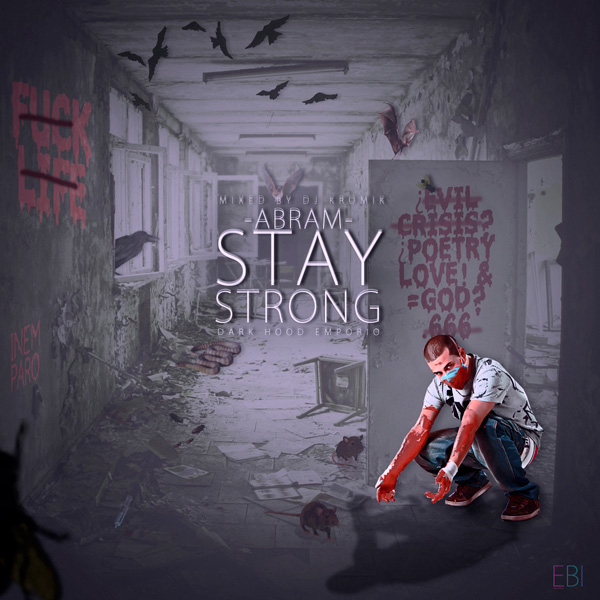 Abram - Stay Strong [Mixtape]