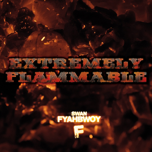 Swan Fyahbwoy: Extremely Flammable (Portada)
